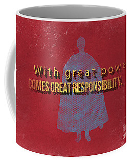 With Great Power Comes Great Responsibility Coffee Mug