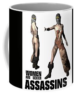 Women Are Sexier Assassins Coffee Mug