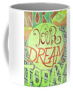 Coffee Mug featuring the painting Work On Your Dream by Erin Fickert-Rowland