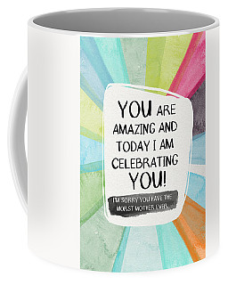 Worst Mother Ever- Greeting Card Art By Linda Woods Coffee Mug