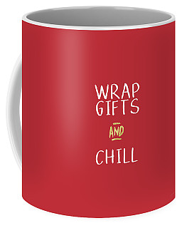 Wrap Gifts And Chill- Art By Linda Woods Coffee Mug