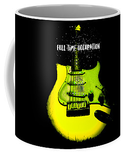 Coffee Mug featuring the digital art Yellow Guitar Full Time Occupation by Guitar Wacky