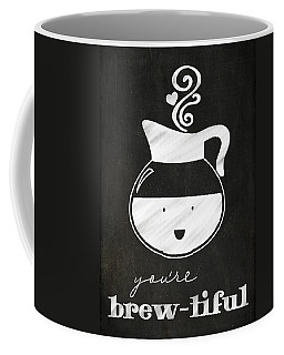 You Are Brewtiful Coffee Mug