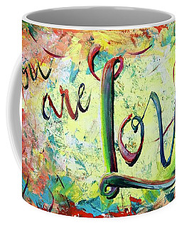 You. Are. Loved. Coffee Mug