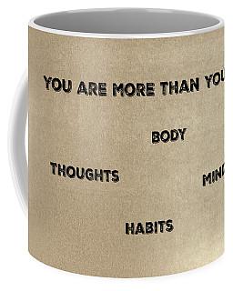 You Are More #1 Coffee Mug