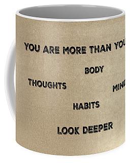 You Are More #2 Coffee Mug