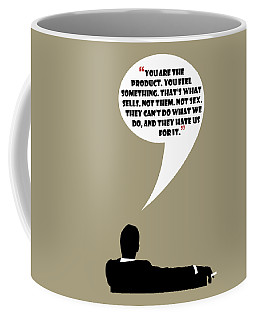 You Are The Product - Mad Men Poster Don Draper Quote Coffee Mug