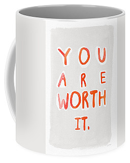 You Are Worth It Coffee Mug
