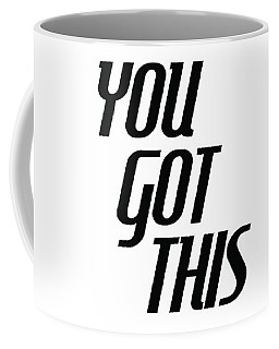 You Got This - Minimalist Motivational Print Coffee Mug