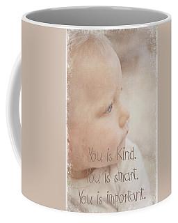 You Is Kind Coffee Mug
