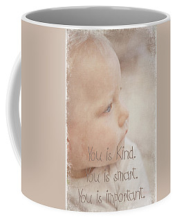 You Is Kind Coffee Mug
