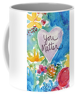 You Matter Heart And Flowers- Art By Linda Woods Coffee Mug
