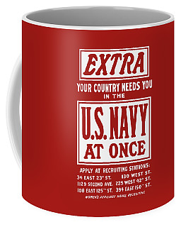 Your Country Needs You In The Us Navy Coffee Mug