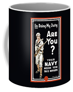 Coffee Mug featuring the painting Your Navy Needs You This Minute by War Is Hell Store