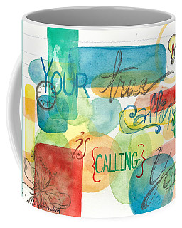 Coffee Mug featuring the painting Your True Calling by Erin Fickert-Rowland