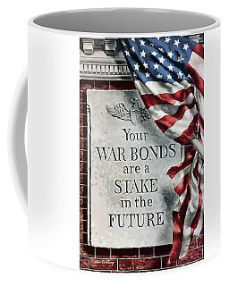Your War Bonds Are A Stake In The Future Coffee Mug