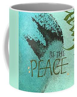 Be The Peace Coffee Mug