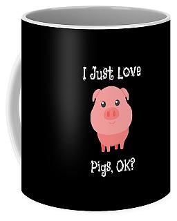 Cute Funny I Just Love Pigs Ok Coffee Mug