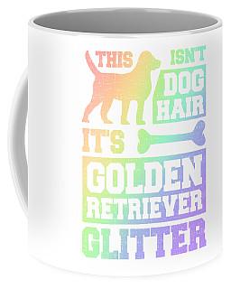 Dog Lover This Isnt Dog Hair It Is Golden Retriever Glitter Pet Lover Coffee Mug