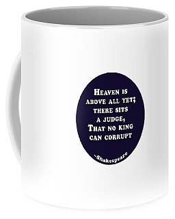 Coffee Mug featuring the digital art Heaven Is Above All #shakespeare #shakespearequote by TintoDesigns