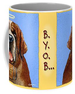 B.y.o.b... Coffee Mug