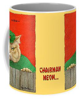 Chairman Meow... Coffee Mug