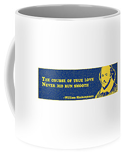 The Course Of True Love Never Did Run Smooth #shakespeare #shakespearequote Coffee Mug