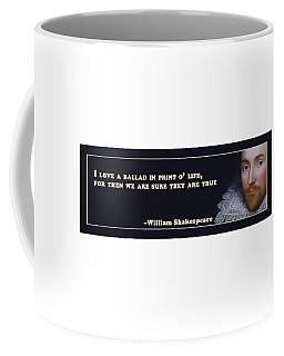 I Love A Ballad #shakespeare #shakespearequote Coffee Mug
