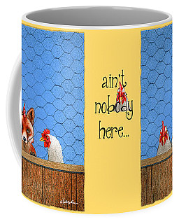 Ain't Nobody Here... Coffee Mug