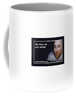 As Cold As Any Stone #shakespeare #shakespearequote Coffee Mug