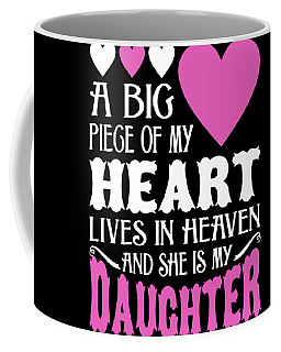 A Big Piege Of My Heart Lives In Heaven And She Is My Daughter Coffee Mug