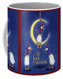 A Fool Moon... Coffee Mug