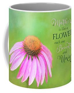 A Mother Is Lke A Flower Coffee Mug