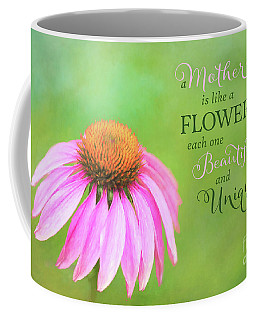 A Mother Is Lke A Flower Coffee Mug
