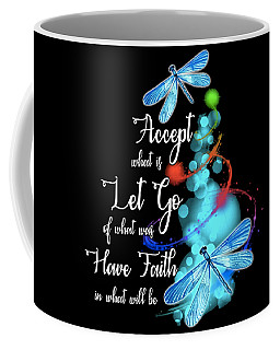 Accept What Is Let Go Of What Was Have Faith In What Will Be Daughter Coffee Mug