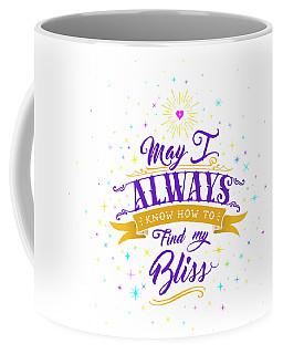 Always Find My Bliss Coffee Mug