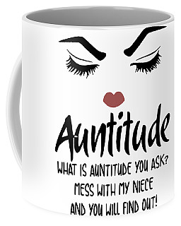 Aunttude What Is Aunttude You Ask Mess With My Grandchilren And You Will Find Out Daughter Coffee Mug