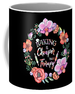 Baking Is Cheaper Than Therapy Candy Flowers Colors Beautiful Daughter Coffee Mug