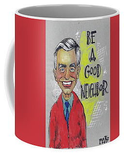 Be A Good Neighbor Coffee Mug