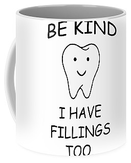 be kind I have fillings too daughter Coffee Mug