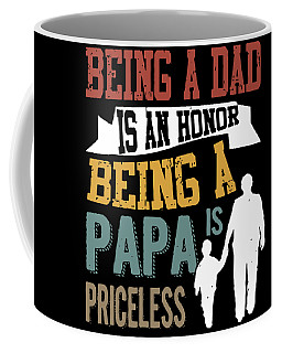 being a dad is an honor being a Papa is priceless dad Coffee Mug