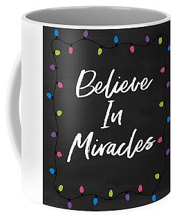 Coffee Mug featuring the digital art Believe In Miracles 2-art By Linda Woods by Linda Woods
