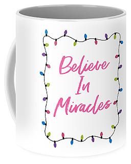 Coffee Mug featuring the digital art Believe In Miracles Pink- Art By Linda Woods by Linda Woods