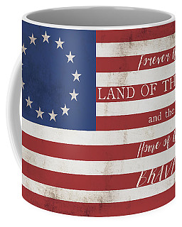 Betsy Ross Flag Land Of Free Home Of Brave Coffee Mug