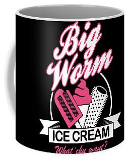 Big Worm Ice Cream What Chu Want Daughter Coffee Mug