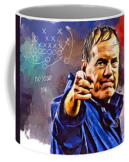 Bill Belichick Do Your Job Portrait Coffee Mug