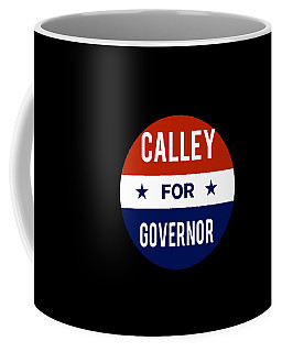 Coffee Mug featuring the digital art Calley For Governor 2018 by Flippin Sweet Gear