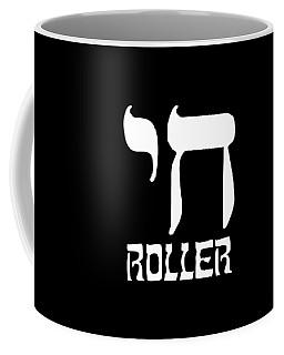 Coffee Mug featuring the digital art Chai Roller Funny Jewish High Roller by Flippin Sweet Gear