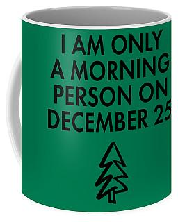 Christmas Morning Person Coffee Mug