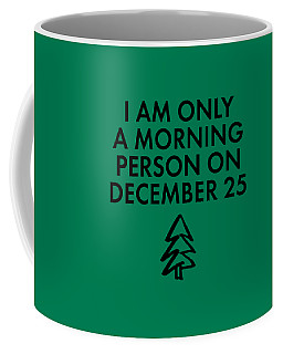 Coffee Mug featuring the mixed media Christmas Morning Person by Nancy Ingersoll
